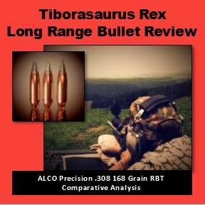 Tiborasaurus Rex Long Range Bullet Review